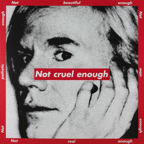 Untitled (Not cruel enough) - Barbara Kruger