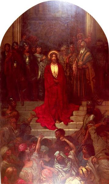 Ecce Homo, 1877 - Gustave Dore