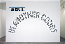 En Route: In Another Court - Lawrence Weiner